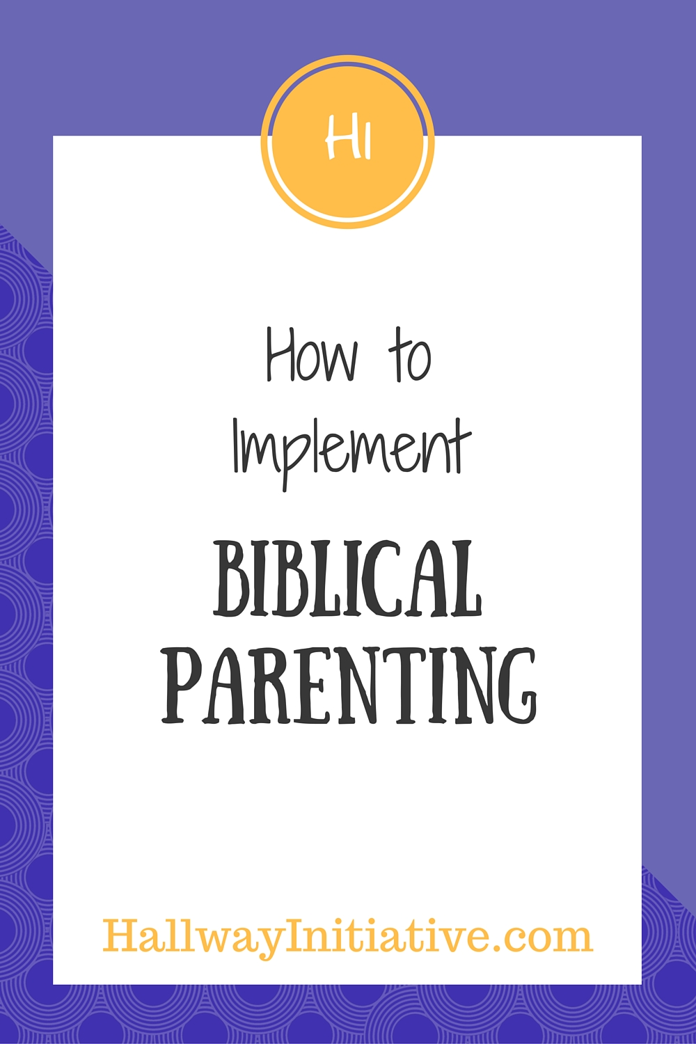How to implement Biblical parenting