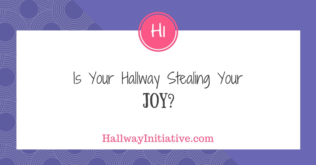 Is your hallway stealing your joy?