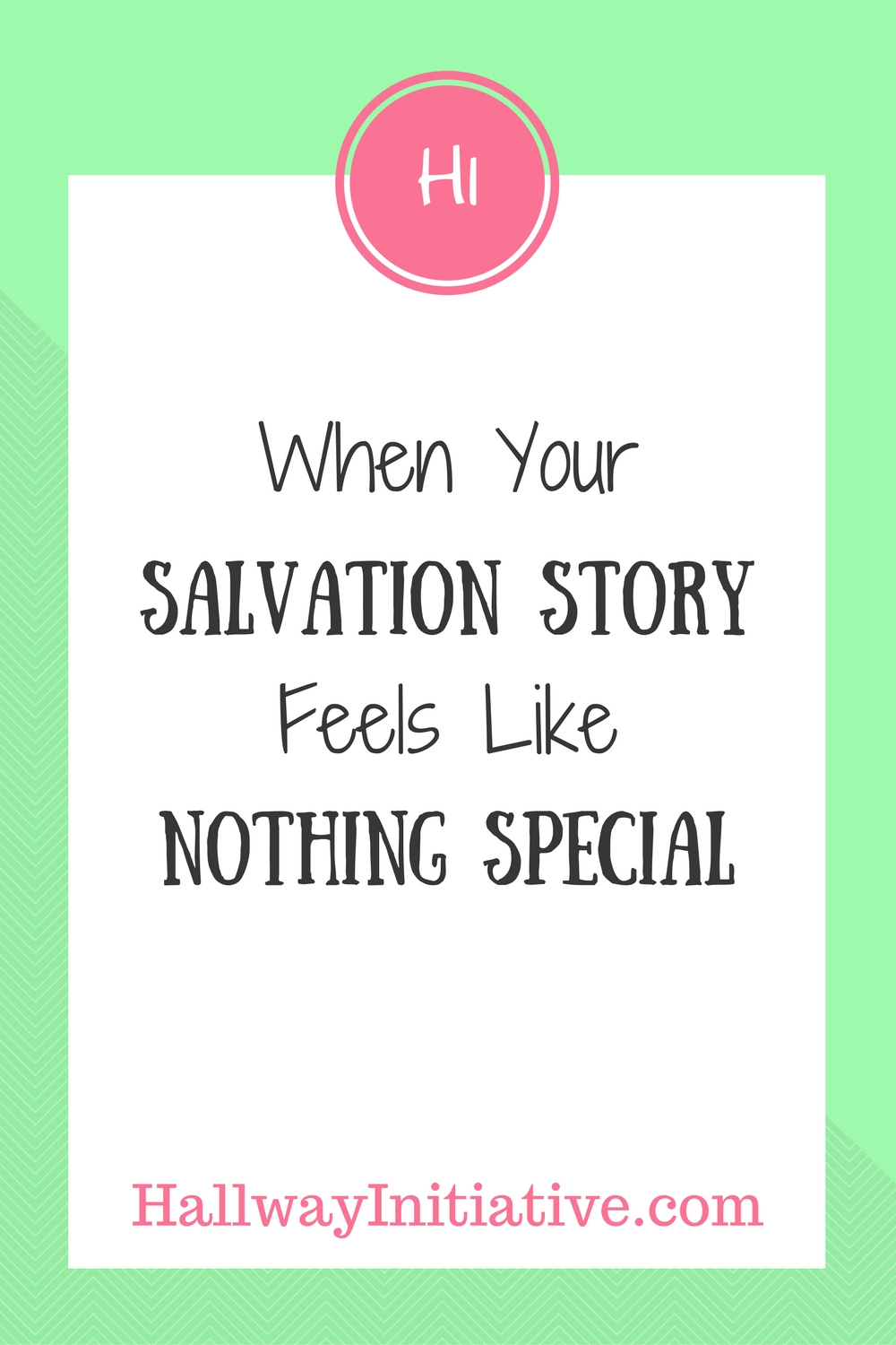 When your salvation story seems like nothing special