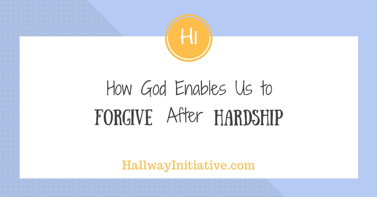 How God enables us to forgive after hardship