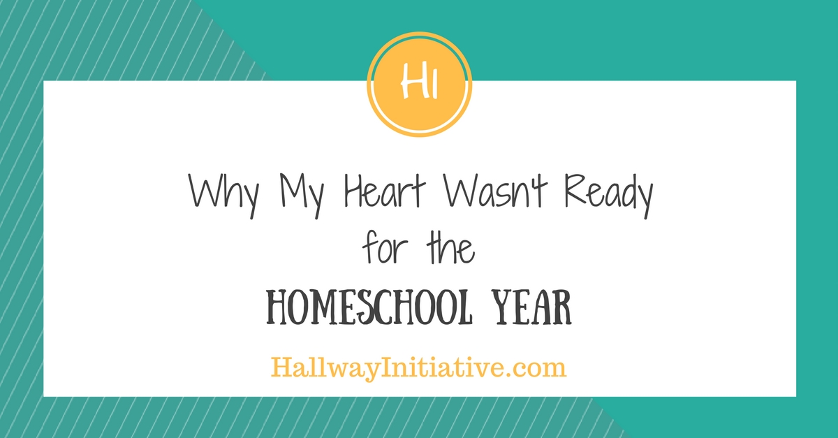 Why my heart wasn't ready for the homeschool year
