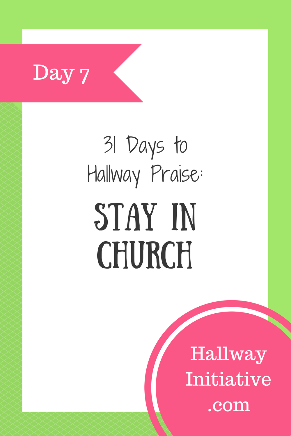 Day 7: stay in church