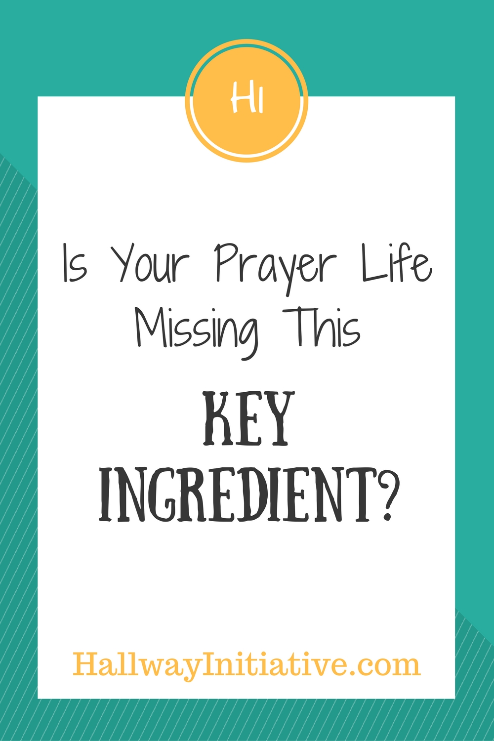 Is your prayer life missing this key ingredient?