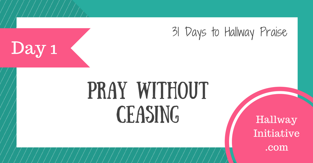 Day 1: pray without ceasing