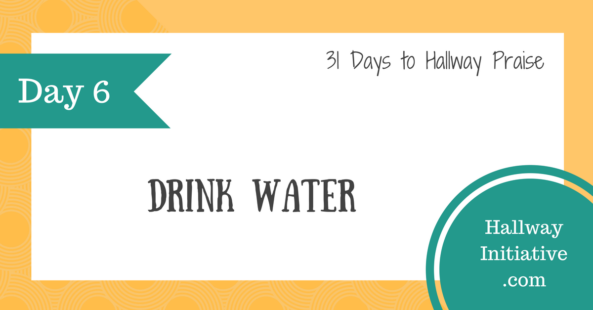 Day 6: drink more water