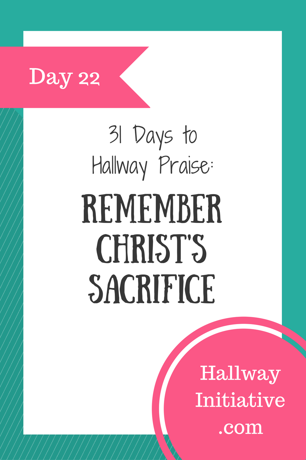 Day 22: remember Christ's sacrifice