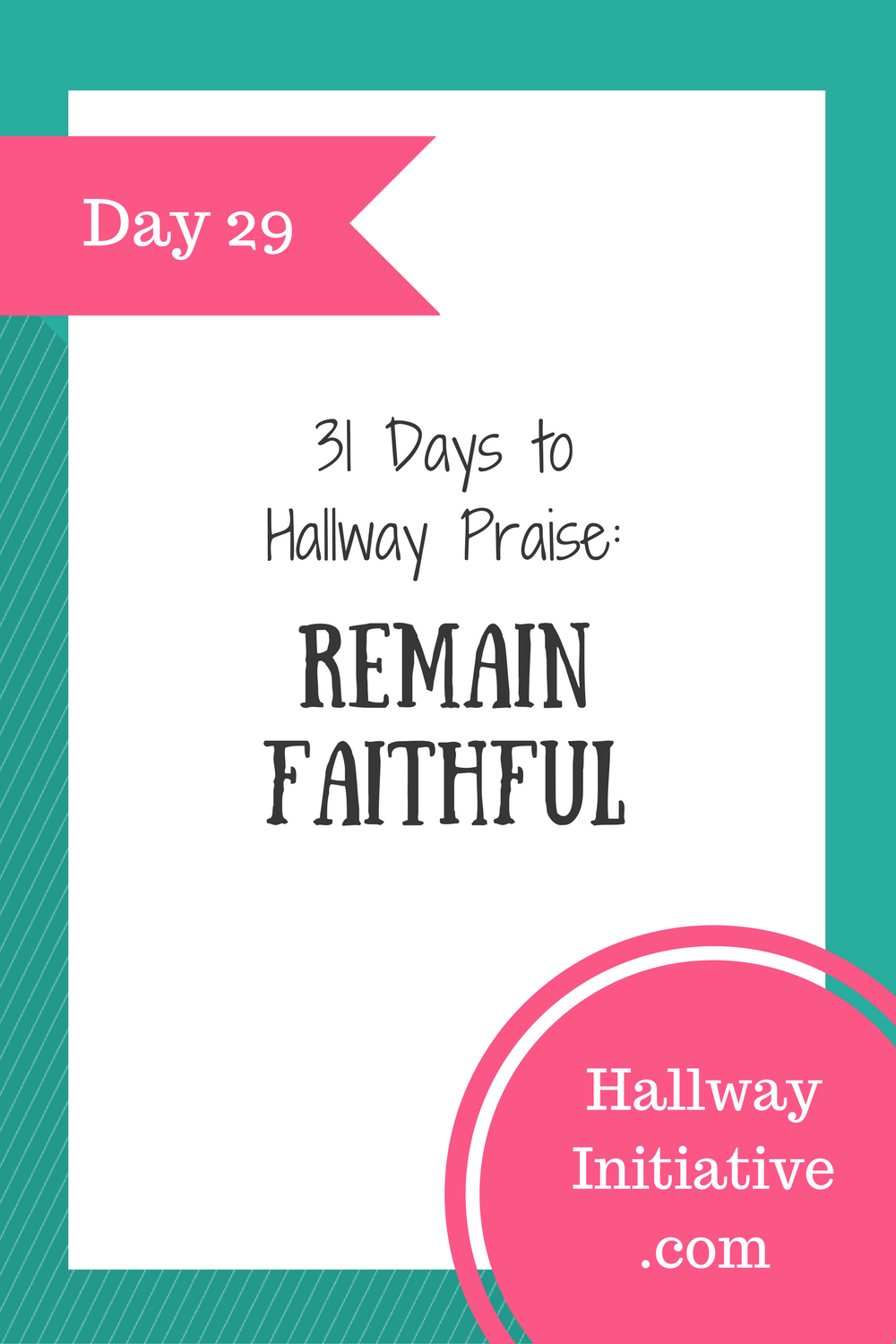 Day 29: remain faithful