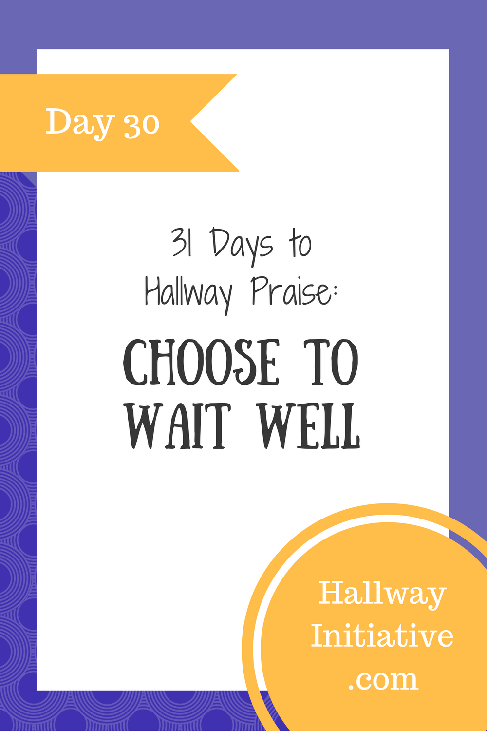 Day 30: choose to wait well