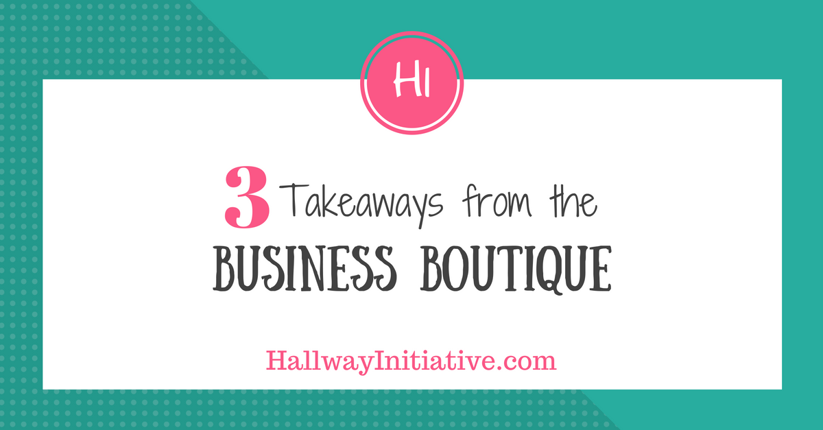 3 takeaways from the business boutique