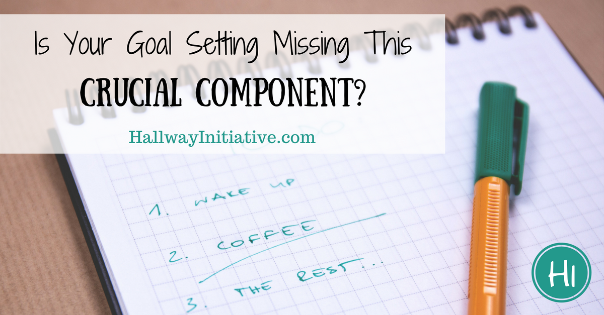 is your goal setting missing this crucial component