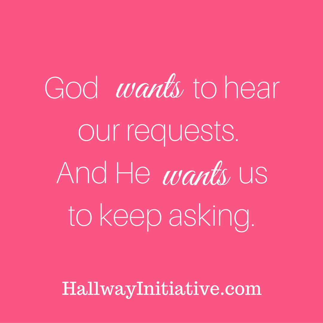 God wants to hear our requests