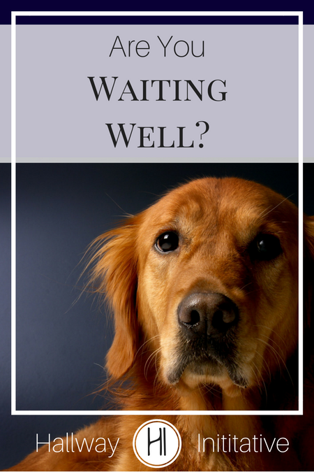 Are you waiting well?
