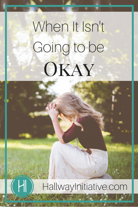When It Isn't Going to be Okay
