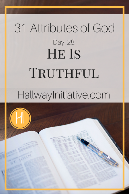31 Attributes of God:  He is truthful