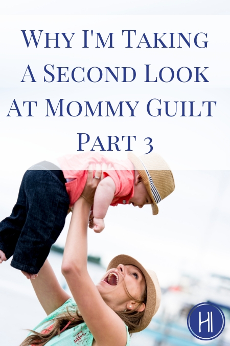 Mommy Guilt Part 3 Pin