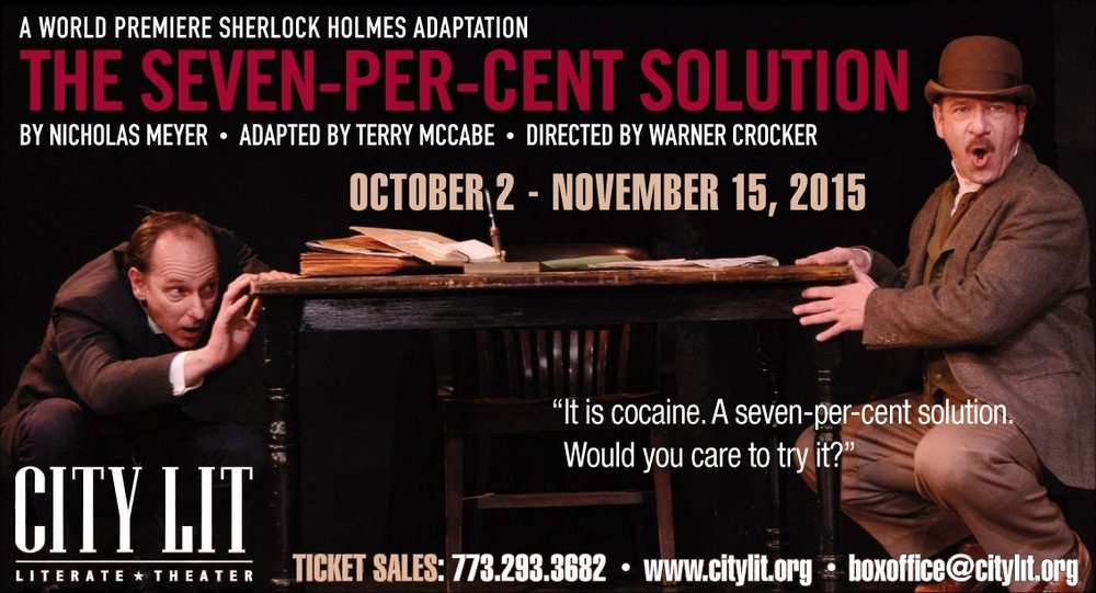 WORLD PREMIERE THE SEVEN-PER-CENT SOLUTION at City Lit Theater ROLE: Dr. John Watson