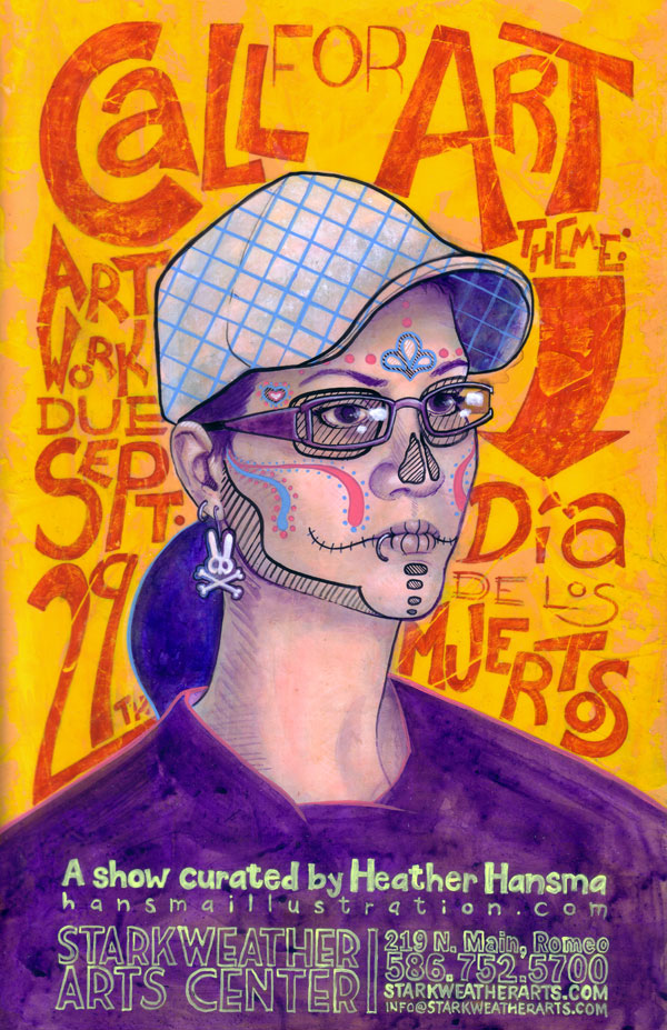 Call for Art poster for Day of the Dead show at Starkweather Arts Center curated by Heather Hansma in 2011.