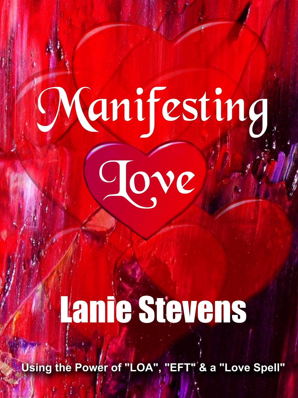 Learn to Manifest Love - with a powerful LOVE SPELL!