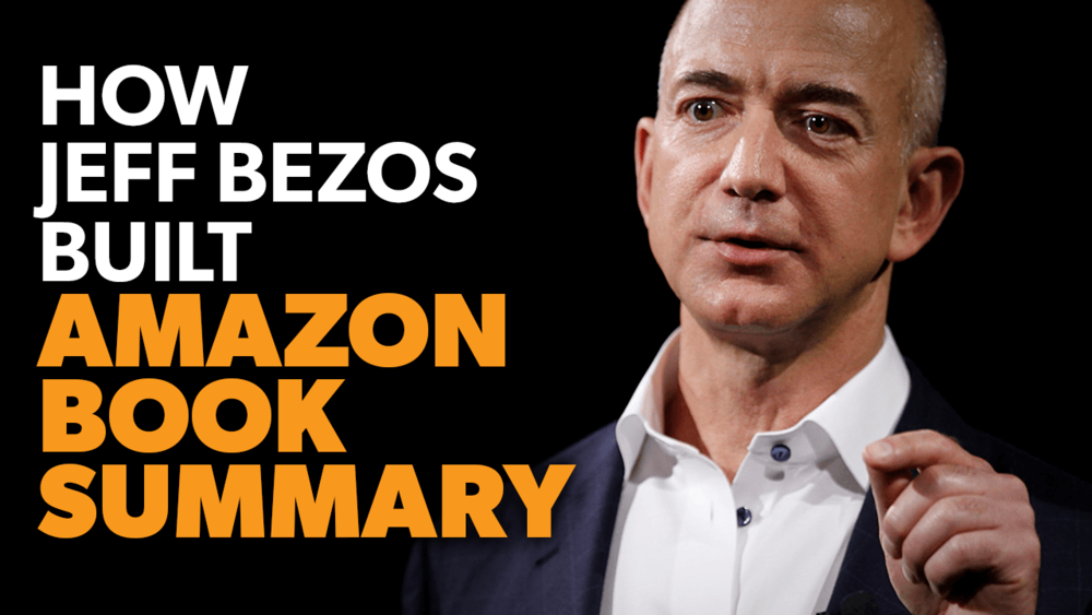 3 - How Jeff Bezos Built Amazon Book Summary.png