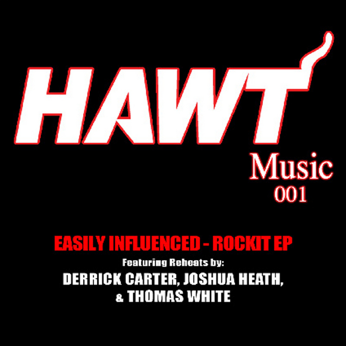 "Easily Influenced ""Rockit"" Hawt Music (2009)"