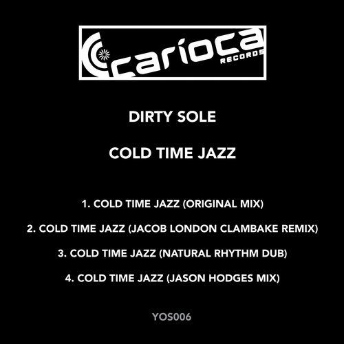 "Dirty Soul ""Cold Time Jazz""  Carioca Records (2005)"