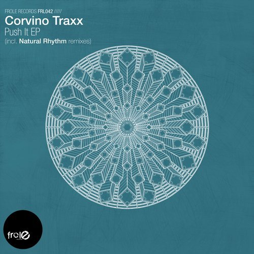 "Corvino Traxx ""Push It""  Frole Records (2017)"