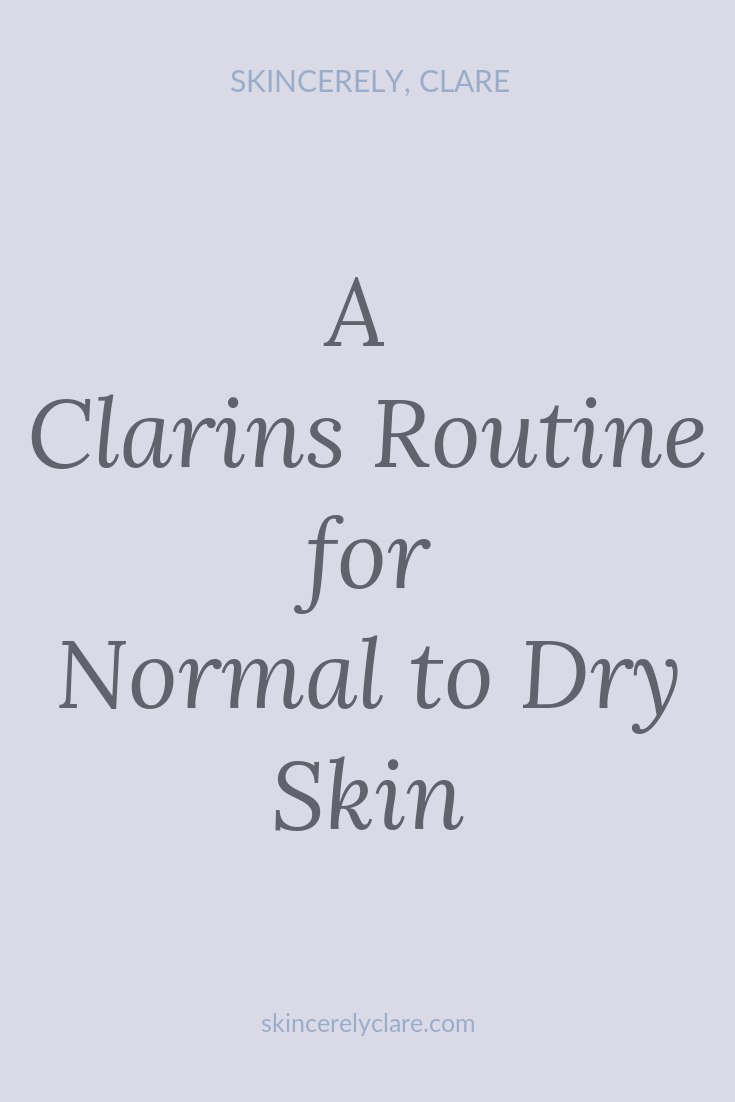 A Clarins routine for normal to dry skin