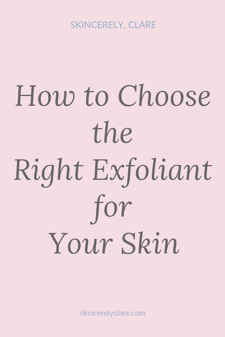 how to choose the right exfoliants for your skin