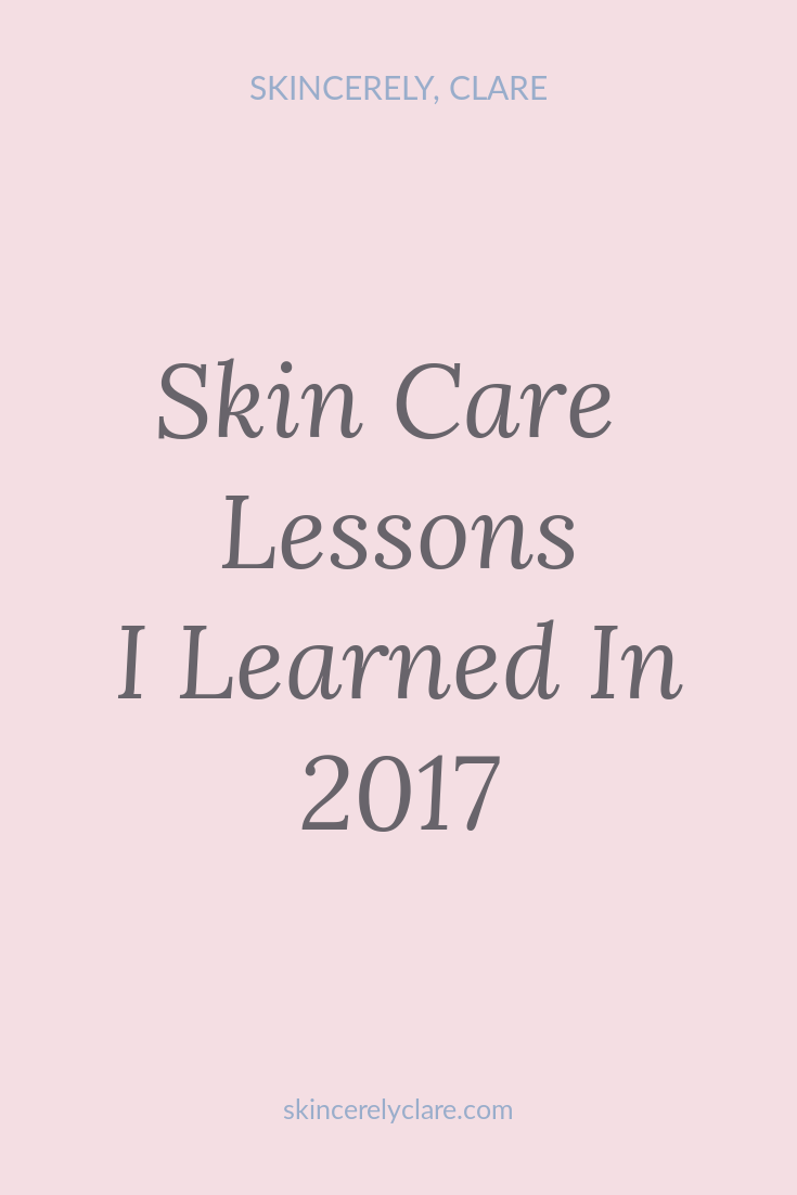 skincare lessons I learned in 2017.png