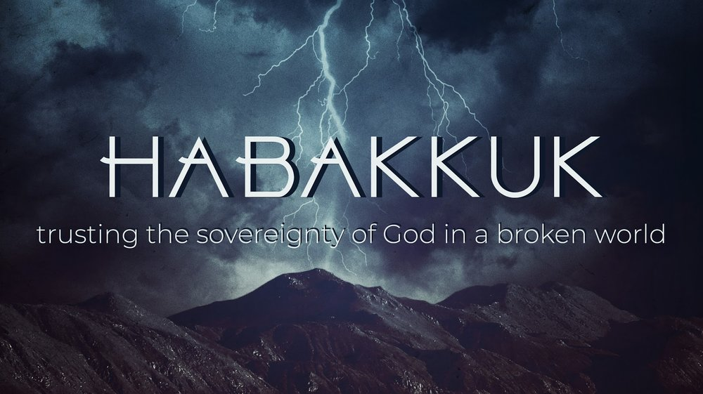 Habakkuk - Trusting the Sovereignty of God in a Broken World   Study Guide