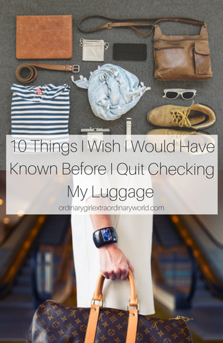 10 Tips for Packing a Carry On Bag | The things I wish I would have known before a quit checking my luggage on flights