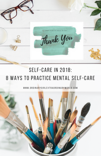 Self-Care in 2018: 8 Ways to Practice Mental Self-Care