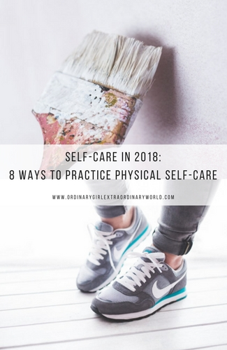 Self-Care in 2018_ 8 Ways to Practice Physical Self-Care.jpgSelf Care in 2018: 8 Ways to Physically Practice Self-Care