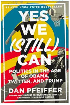 Summer Reading List: Yes We (Still) Can by Dan Pfeiffer