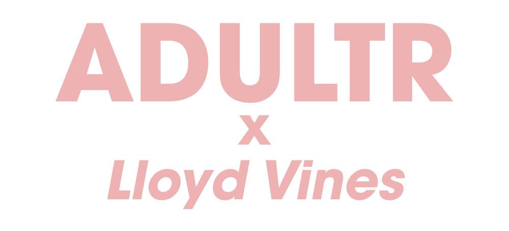 ADULTR x Lloyd Vines.jpg