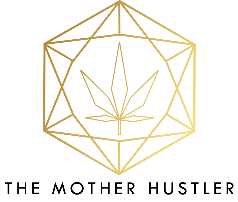 The Mother Hustler | Cannabis in your everyday