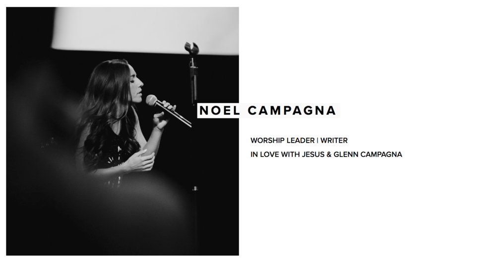 Noel Campagna | PIECES | Worship Leader, Writer, In Love with Jesus & Glenn Campagna