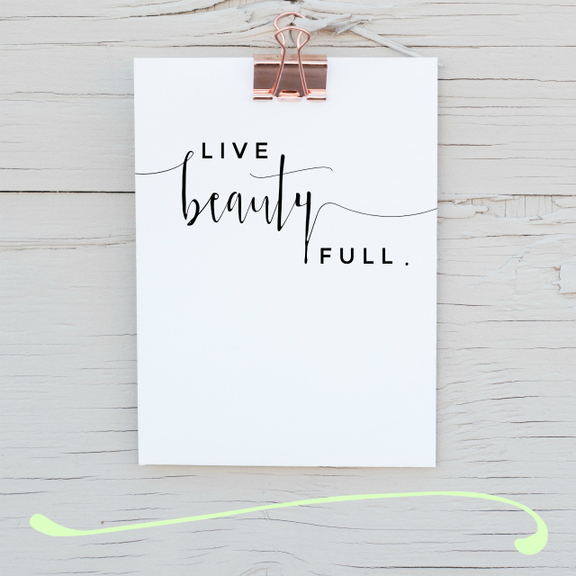 Live Beauty Full {SMPL+FREE Printable}