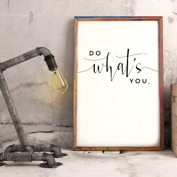Do What's You {SMPL+FREE Printable}