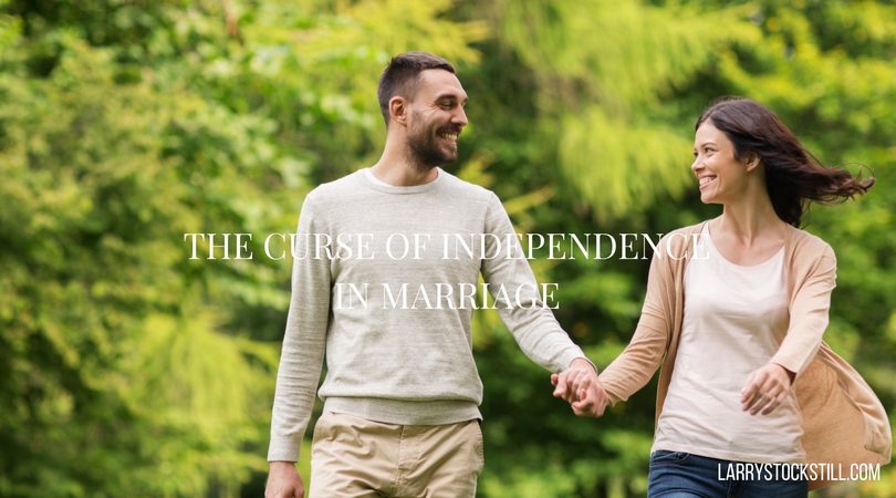 The curse of independence in marriage..and how to fix it (2).jpg