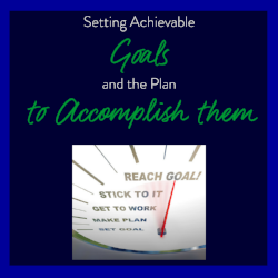 learn how to set achievable goals for your business and how to plan to reach your goals