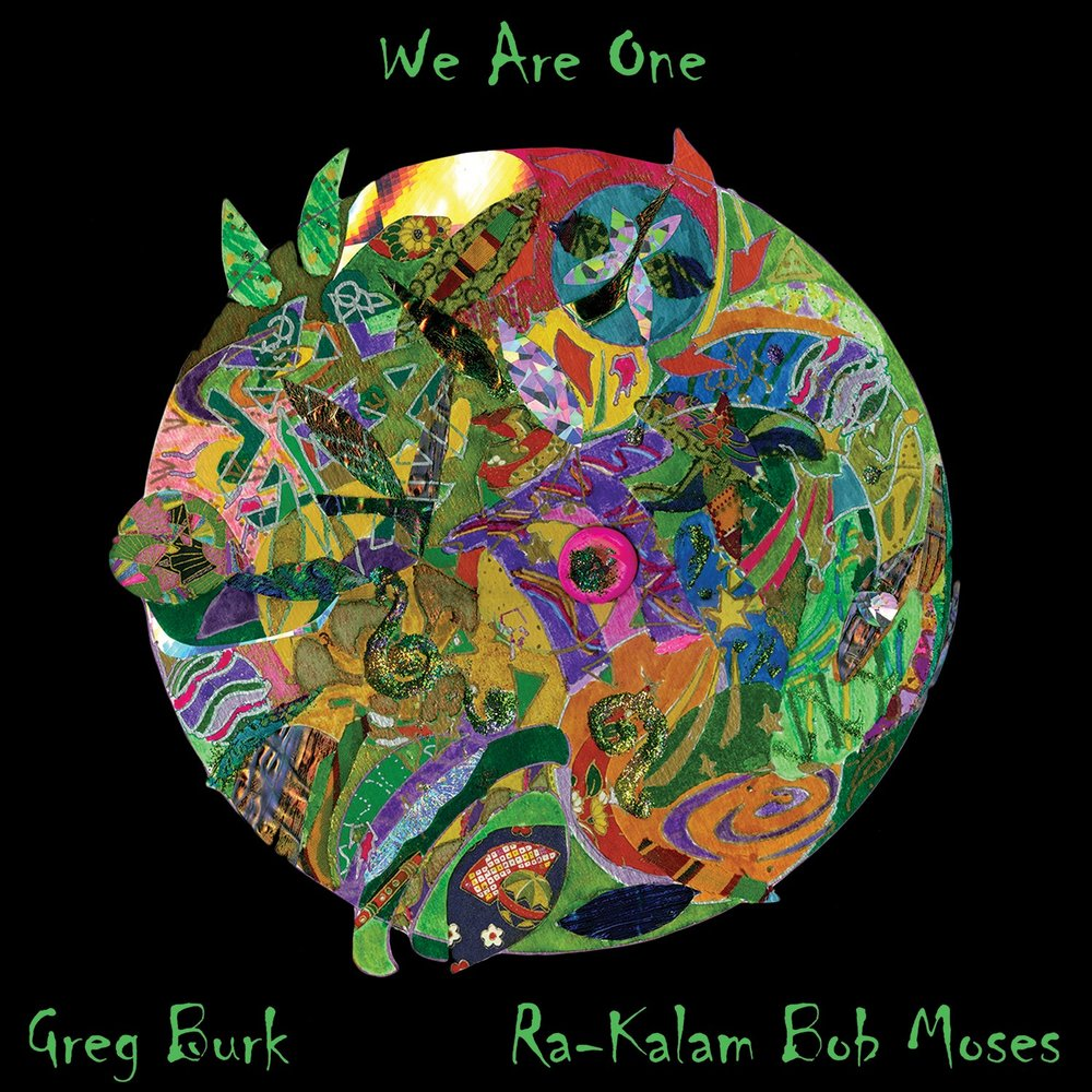 GREG BURK & RA KALAM BOB MOSES  WE ARE ONE   Compact Disc:   E-mail your order      Digital Downloads:   Amazon       iTunes        Sample this album:   Sample     Release Date: 2014   Label: Ra-Kalam Records  Greg Burk (Piano, Vocals, Drums)   Henry Cook (Alto Saxophone, Soprano Saxophone, Flute, Alto Flute, Washint, Reed Clarinet)   Matt Renzi (Tenor Saxophone, Alto Flute, Oboe, Playett)   Ron Seguin (Bass)   Ra Kalam Bob Moses (Drums, Cymbals, Percussion, Hapi Drum, Piano)