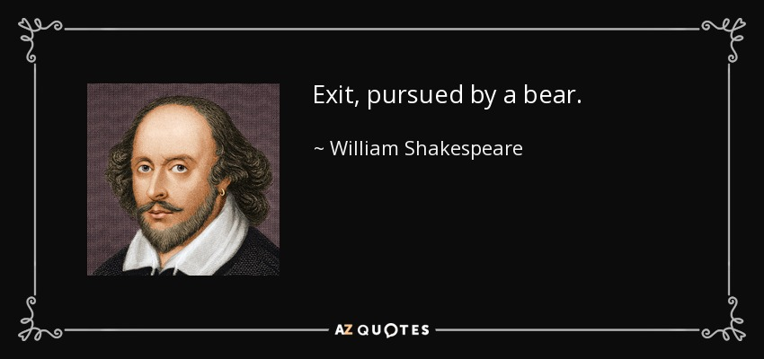 quote-exit-pursued-by-a-bear-william-shakespeare-35-28-82.jpg