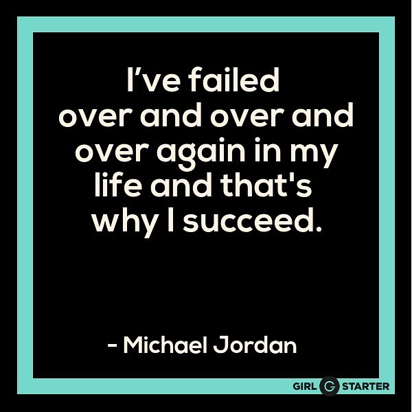 Learn from your mistakes. Learn from what seems like a failure. And keep going!
