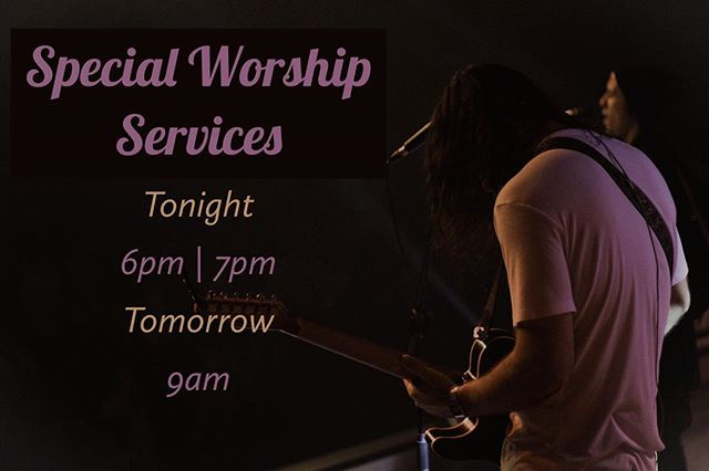 Join us tonight and tomorrow for our special worship services during our 24 hour prayer