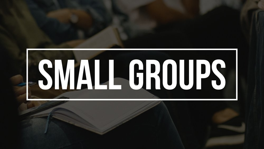 Small Groups are Starting soon -