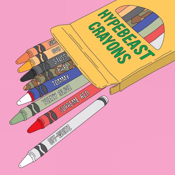"""Hypebeast Crayons"""