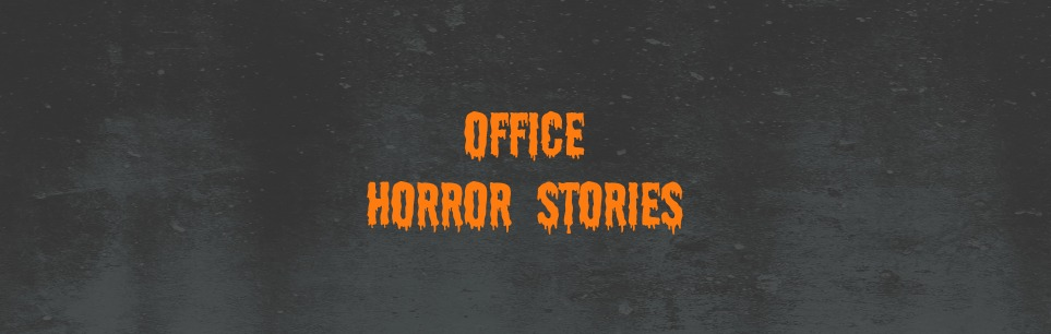 Office Horror Stories — Ergo Impact & LeanRite |