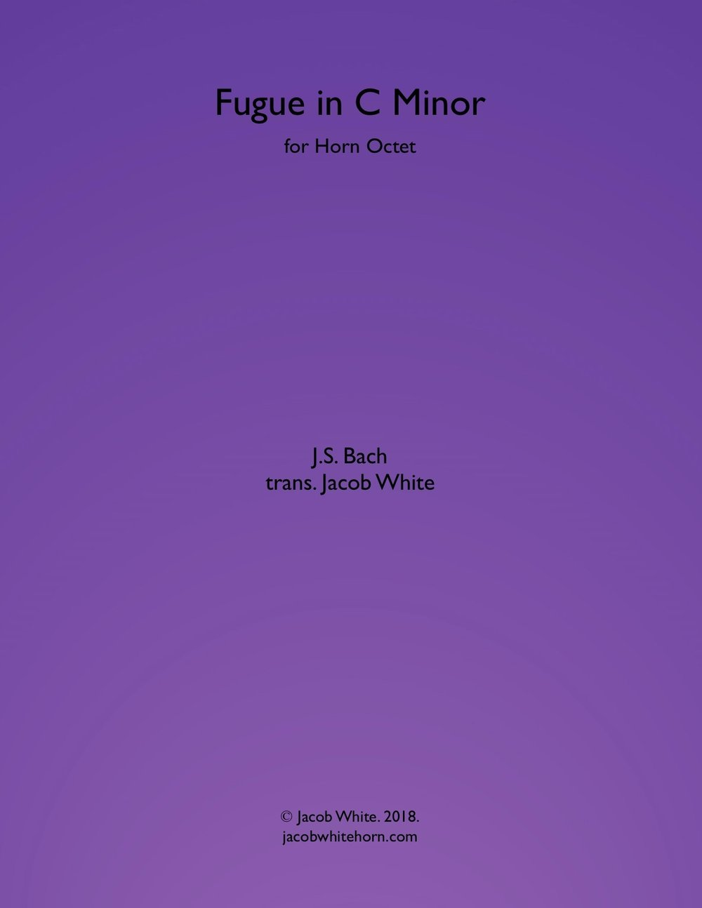Fugue in C Minor by J.S. Bach, transcribed for Horn Octet by Jacob White.