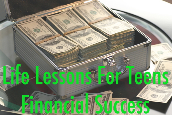 life-lessons-for-teens-financial-success.jpg